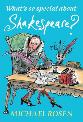 What's So Special about Shakespeare? - Rosen, Michael