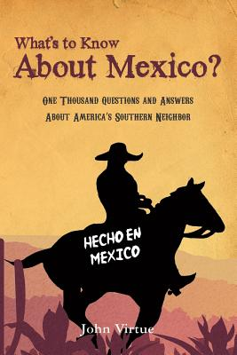 What's to Know about Mexico? - Virtue, John