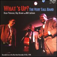 What's Up?: The Very Tall Band - Oscar Peterson/Ray Brown/Milt Jackson