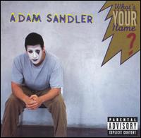 What's Your Name - Adam Sandler