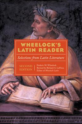 Wheelock's Latin Reader, 2nd Edition: Selections from Latin Literature - LaFleur, Richard A