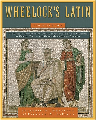 Wheelock's Latin - Wheelock, Frederic M, and LaFleur, Richard A (Revised by)