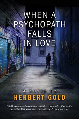 When a Psychopath Falls in Love - Gold, Herbert