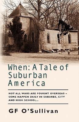 When: A Tale of Suburban America - O'Sullivan, Gf