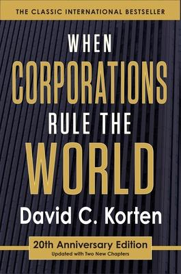 When Corporations Rule the World - Korten, David C