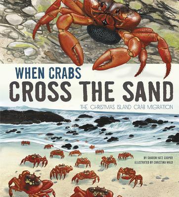 When Crabs Cross the Sand: The Christmas Island Crab Migration - Cooper, Sharon Katz