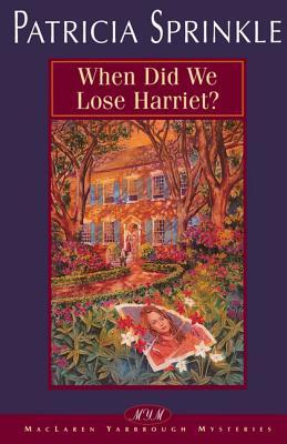 When Did We Lose Harriet? - Sprinkle, Patricia Houck