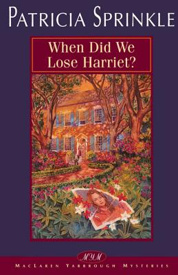 When Did We Lose Harriet? - Sprinkle, Patricia