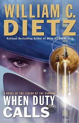 When Duty Calls: A Novel of the Legion of the Damned - Dietz, William C
