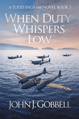 When Duty Whispers Low - Gobbell, John J