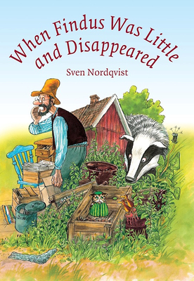 When Findus Was Little and Disappeared - Nordqvist, Sven
