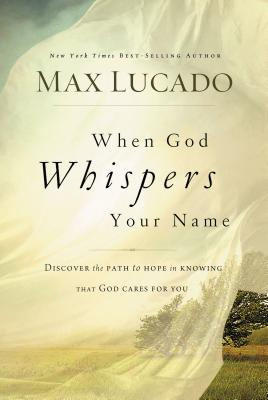 When God Whispers Your Name - Lucado, Max