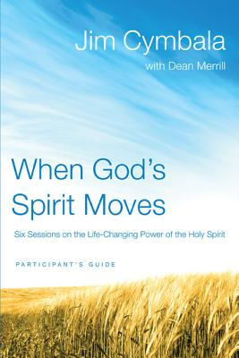 When God's Spirit Moves: Six Sessions on the Life-Changing Power of the Holy Spirit - Cymbala, Jim