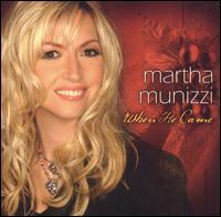 When He Came - Martha Munizzi