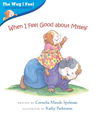 When I Feel Good about Myself - Spelman, Cornelia Maude