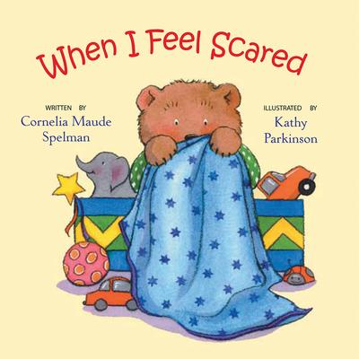 When I Feel Scared - Spelman, Cornelia Maude
