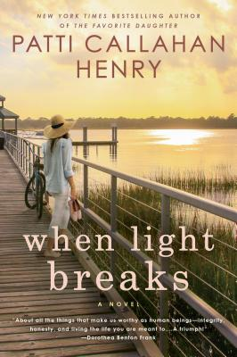 When Light Breaks - Henry, Patti Callahan