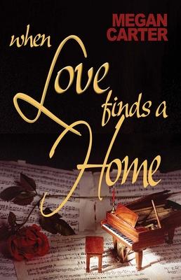When Love Finds a Home - Carter, Megan