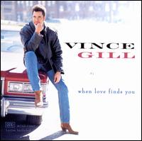 When Love Finds You - Vince Gill