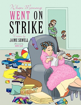 When Mommy Went on Strike - Sewell, Jaime