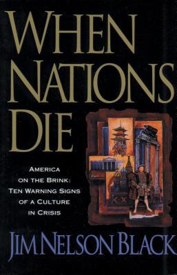 When Nations Die - Black, Jim N