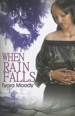 When Rain Falls - Moody, Tyora