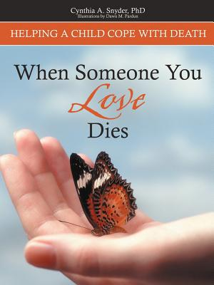 When Someone You Love Dies: Helping a Child Cope with Death - Snyder Phd, Cynthia A