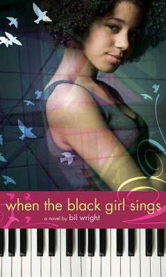 When the Black Girl Sings - Wright, Bil