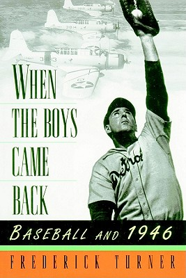 When the Boys Came Back: Baseball and 1946 - Turner, Frederick, and Emerson, Brian (Read by)