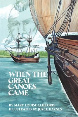 When the Great Canoes Came - Clifford, Mary Louise