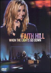 When the Lights Go Down - Faith Hill