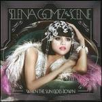 When the Sun Goes Down - Selena Gomez & the Scene