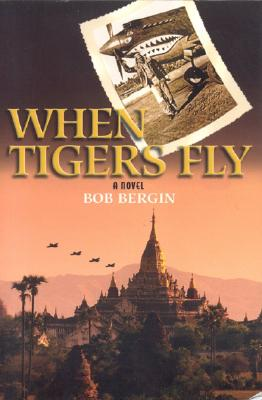 When Tigers Fly - Bergin, Bob