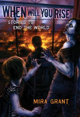 When Will You Rise: Stories to End the World - Grant, Mira