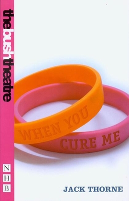 When You Cure Me - Thorne, Jack