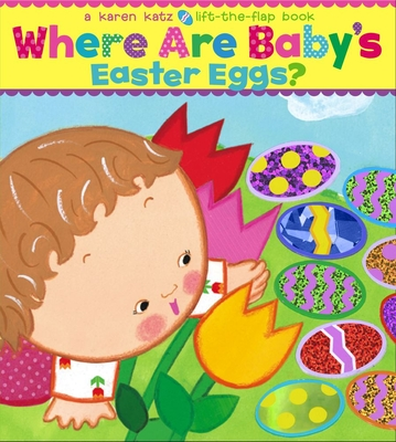 Where Are Baby's Easter Eggs? - Katz, Karen (Illustrator)