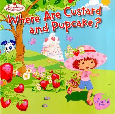 Where Are Custard and Pupcake? - Fontes, Justine
