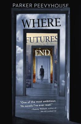 Where Futures End - Peevyhouse, Parker