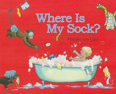 Where Is My Sock? - ten Cate, Marijke