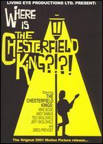 Where Is the Chesterfield King?