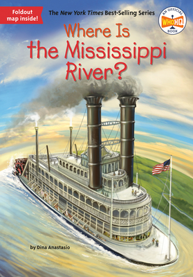 Where Is the Mississippi River? - Anastasio, Dina, and Who Hq