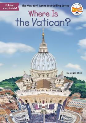 Where Is the Vatican? - Stine, Megan, and Who Hq