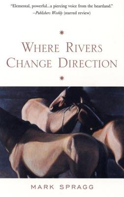 Where Rivers Change Direction - Spragg, Mark