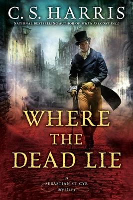 Where The Dead Lie: A Sebastian St. Cry Mystery #12 - Harris, C.S.