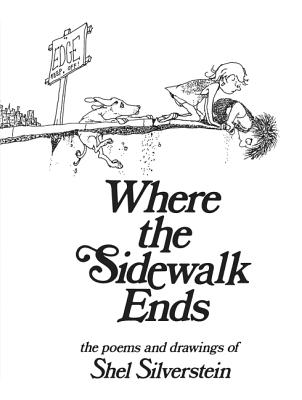 Where the Sidewalk Ends: Poems and Drawings - Silverstein, Shel