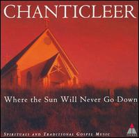 Where the Sun Will Never Go Down - Chanticleer