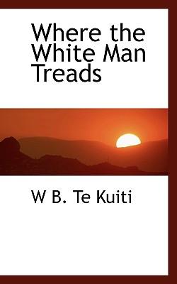 Where the White Man Treads - Te Kuiti, W B