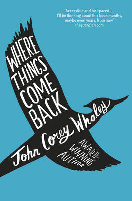 Where Things Come Back - Whaley, John Corey