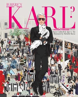 Where's Karl?: A Fashion-Forward Parody - Caldwell, Stacey, and Aki, Ajir A.