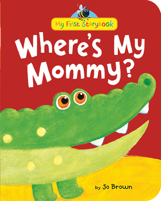 Where's My Mommy? - Brown, Jo